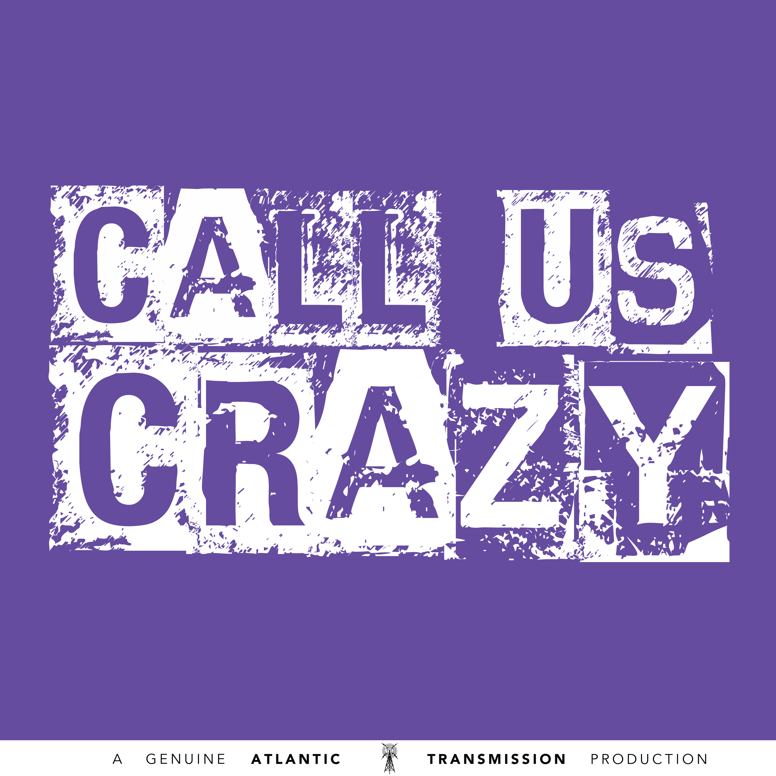 Call Us Crazy